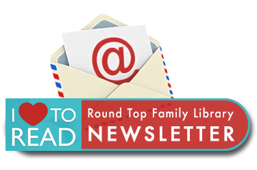 Subscribe to the Round Top Family Library Newsletter