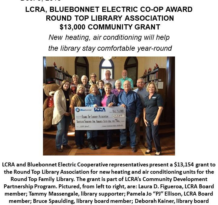 LCRA, BLUEBONNET ELECTRIC CO-OP AWARD  ROUND TOP LIBRARY ASSOCIATION  $13,000 COMMUNITY GRANT